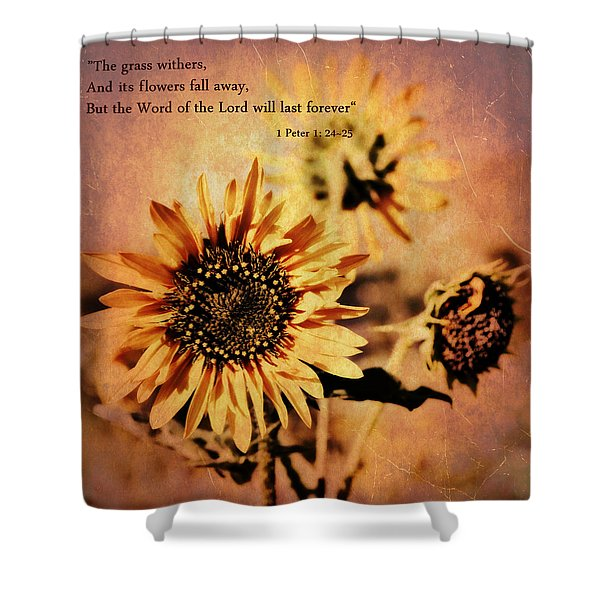 Scripture - 1 Peter One 24-25 Shower Curtain