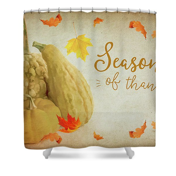 Season Of Thanks Shower Curtain