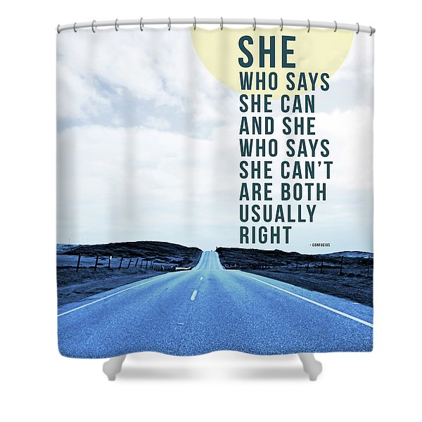 She Who Can- Art By Linda Woods Shower Curtain