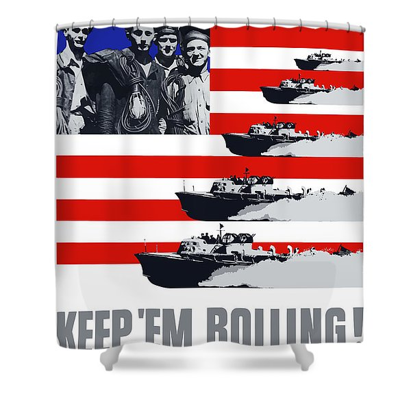 Ships -- Keep 'em Rolling Shower Curtain