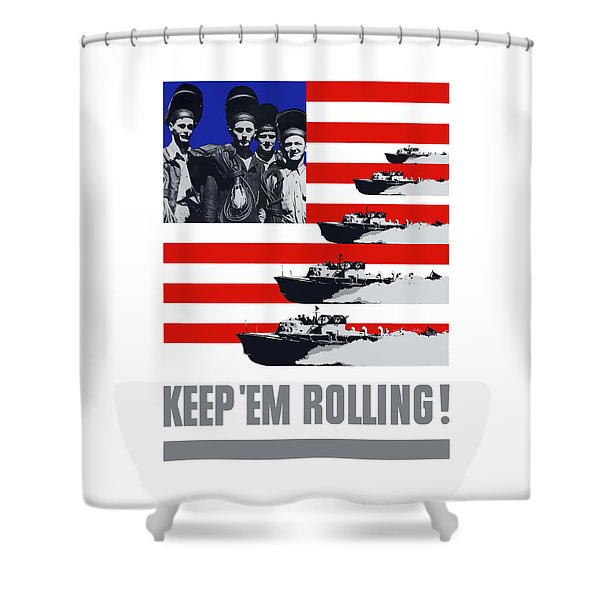 Ships -- Keep 'em Rolling Shower Curtain