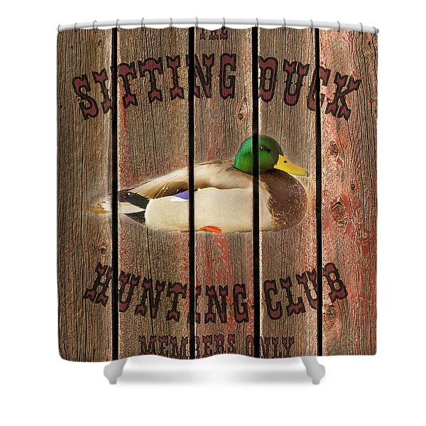 Sitting Duck Hunting Club Shower Curtain