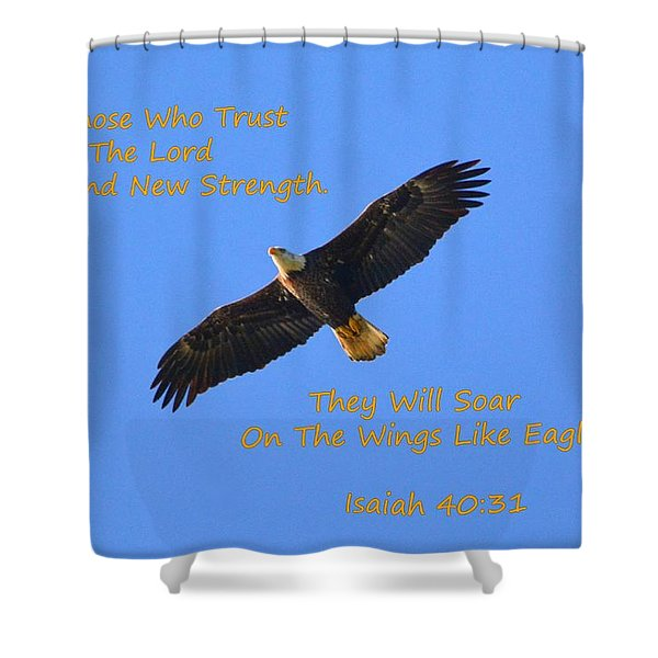 Soar On The Wings Like Eagles Isaiah 40 31  Shower Curtain
