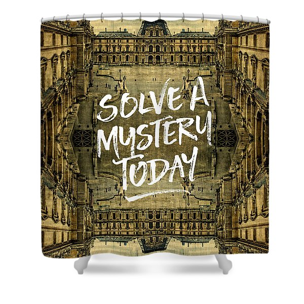 Solve A Mystery Today Louvre Museum Paris France Shower Curtain