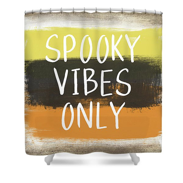 Spooky Vibes Only- Art By Linda Woods Shower Curtain