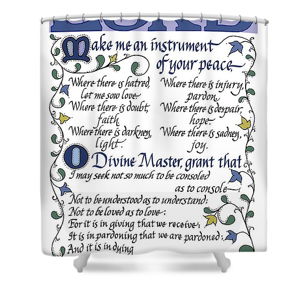 St Francis Prayer   Lord Make Me An Instrument Of Your Peace Shower Curtain
