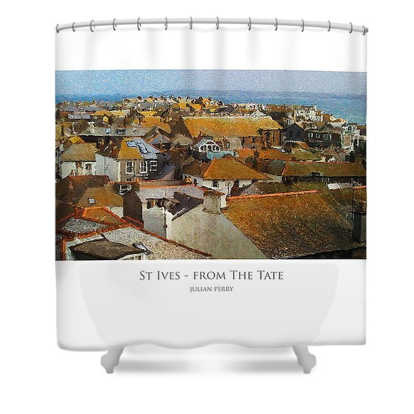 St Ives - From The Tate Shower Curtain