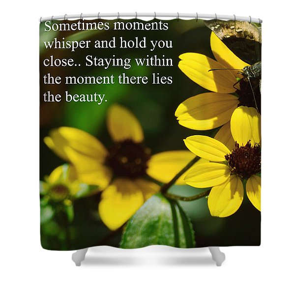 Staying Within The Moment Shower Curtain