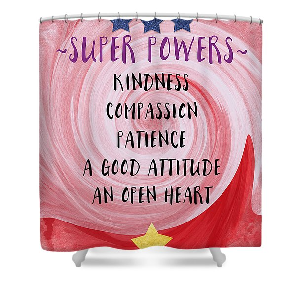 Super Powers- Inspirational Art By Linda Woods Shower Curtain