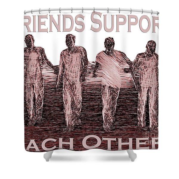 Support Friends In Bronze Shower Curtain