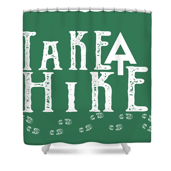 Take A Hike  Shower Curtain
