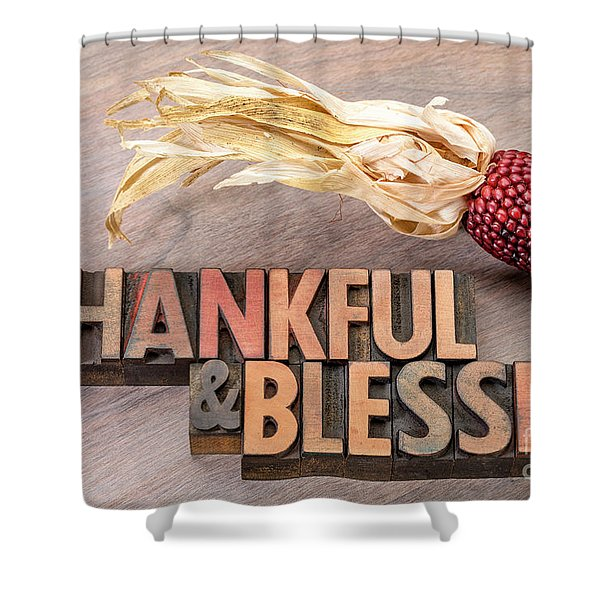 thankful and blessed - Thanksgiving theme Shower Curtain
