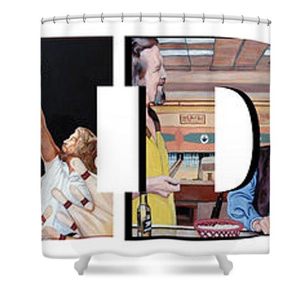 The Dude Abides Shower Curtain