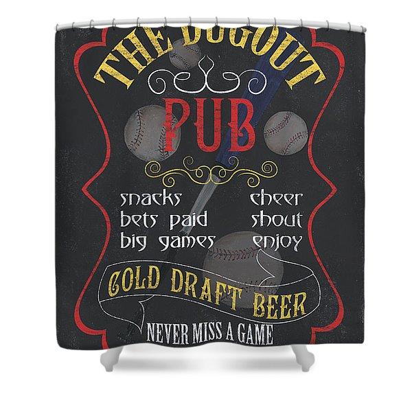 The Dugout Pub Shower Curtain