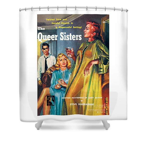 The Queer Sisters Shower Curtain
