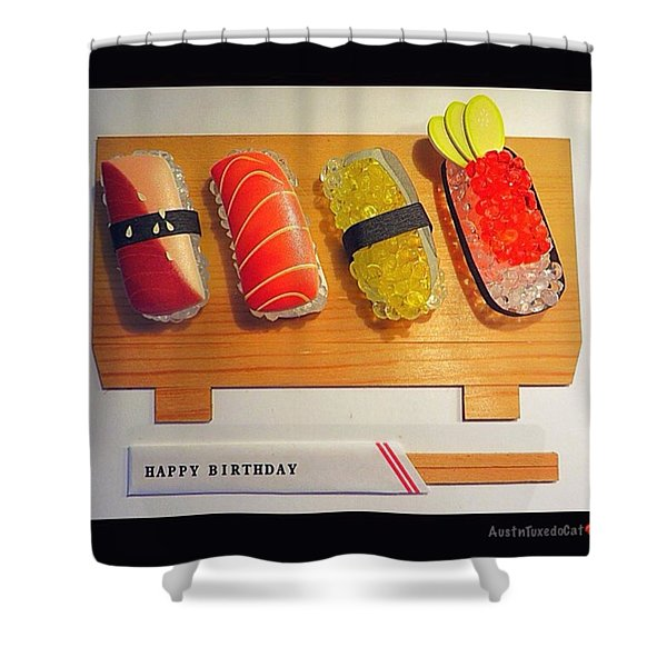 The #sushi Isn't Real And Today Isn't Shower Curtain
