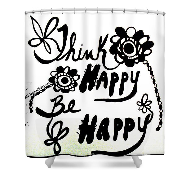 Think Happy Be Happy Shower Curtain