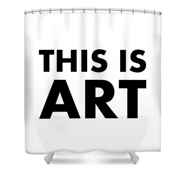 This Is Art Shower Curtain
