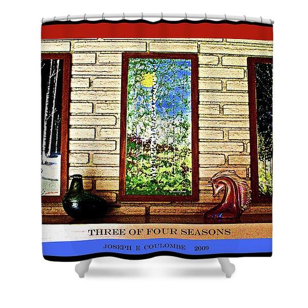 Three Of Four Seasons Shower Curtain