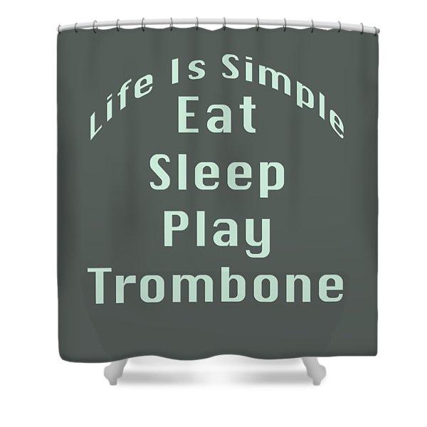 Trombone Eat Sleep Play Trombone 5518.02 Shower Curtain