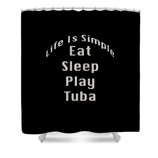 Tuba Eat Sleep Play Tuba 5519.02 Shower Curtain