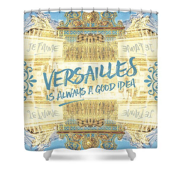 Versailles Is Always A Good Idea Golden Gate Shower Curtain