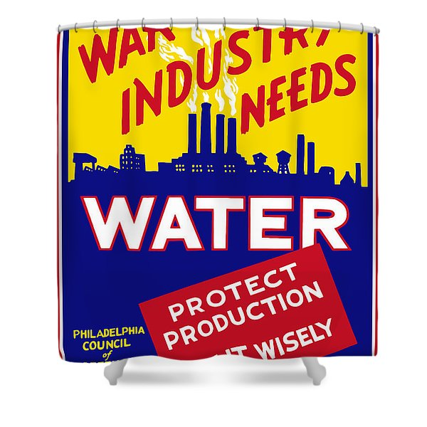 War Industry Needs Water - Wpa Shower Curtain