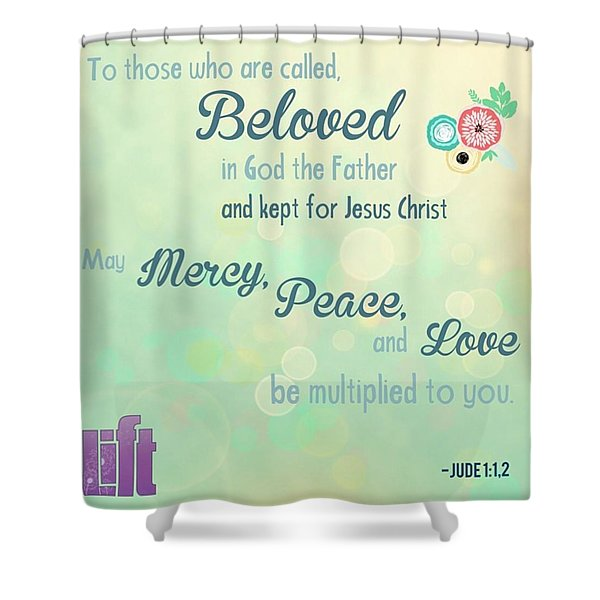 We Are God's #beloved. He Wants Us To Shower Curtain
