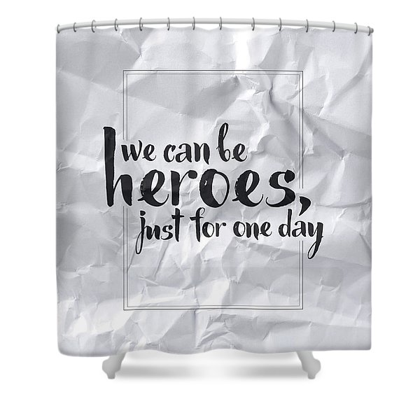 We Can Be Heroes Shower Curtain