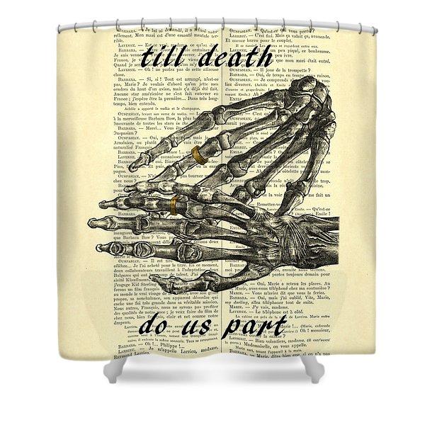 Wedding Gift, Till Death Do Us Part Shower Curtain