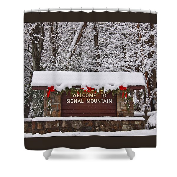 Welcome To Signal Mountain Shower Curtain
