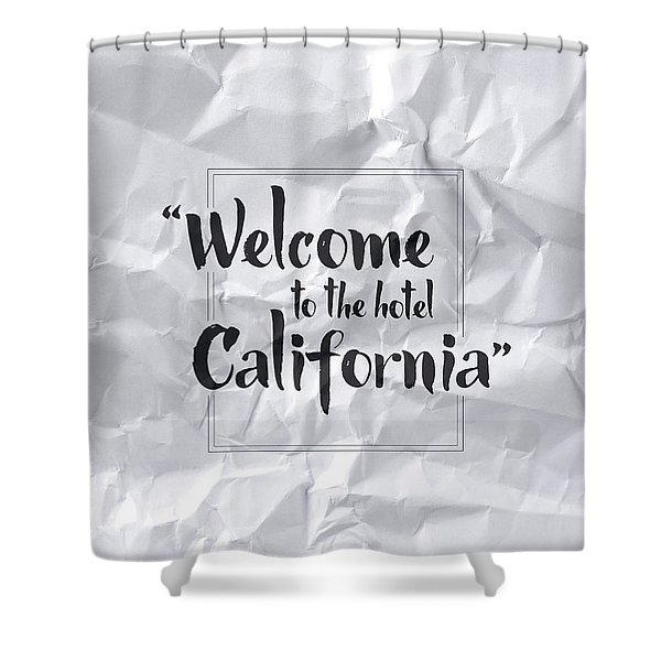 Welcome To The Hotel California Shower Curtain