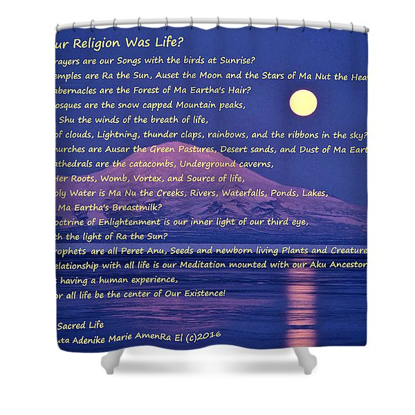 What If Our Religion Was Life Shower Curtain