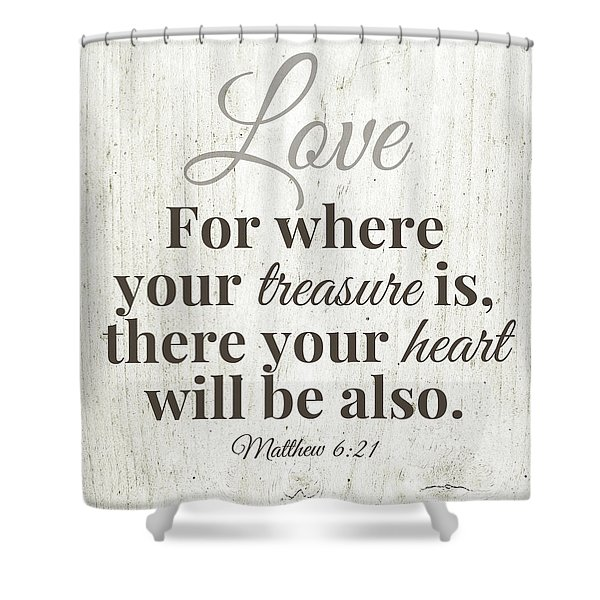 Where Your Treasure Is- Art By Linda Woods Shower Curtain