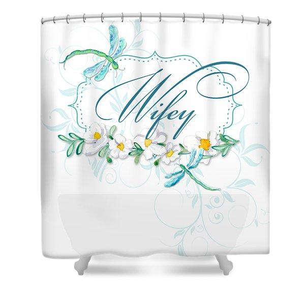 Wifey New Bride Dragonfly W Daisy Flowers N Swirls Shower Curtain