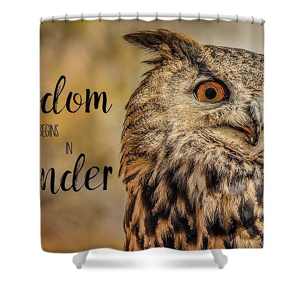 Wisdom Begins In Wonder Shower Curtain