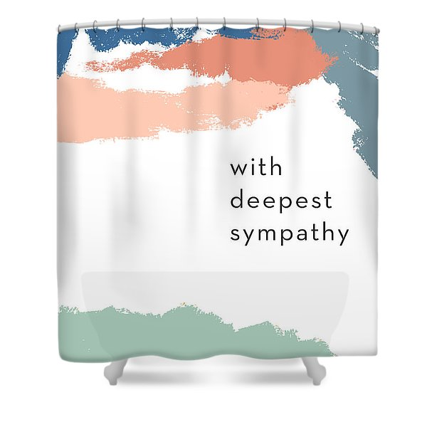 With Deepest Sympathy- By Linda Woods Shower Curtain