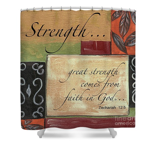 Words To Live By Strength Shower Curtain