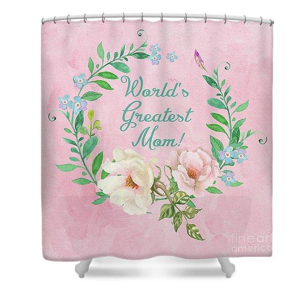 World's Greatest Mom Shower Curtain