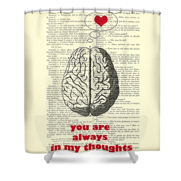 You Are Always In My Thoughts Shower Curtain
