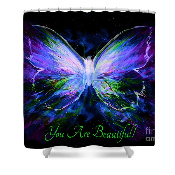 You Are Beautiful  Shower Curtain
