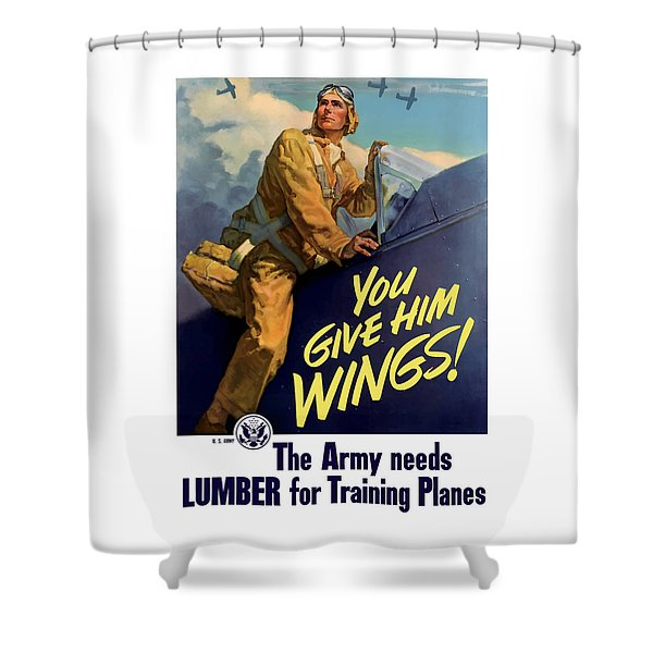 You Give Him Wings - Ww2 Shower Curtain