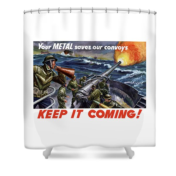 Your Metal Saves Our Convoys Shower Curtain