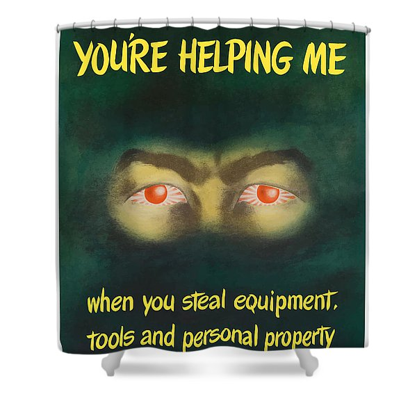 You're Helping Me When You Steal Equipment Shower Curtain