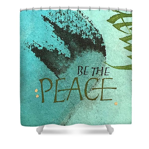 Be The Peace Shower Curtain