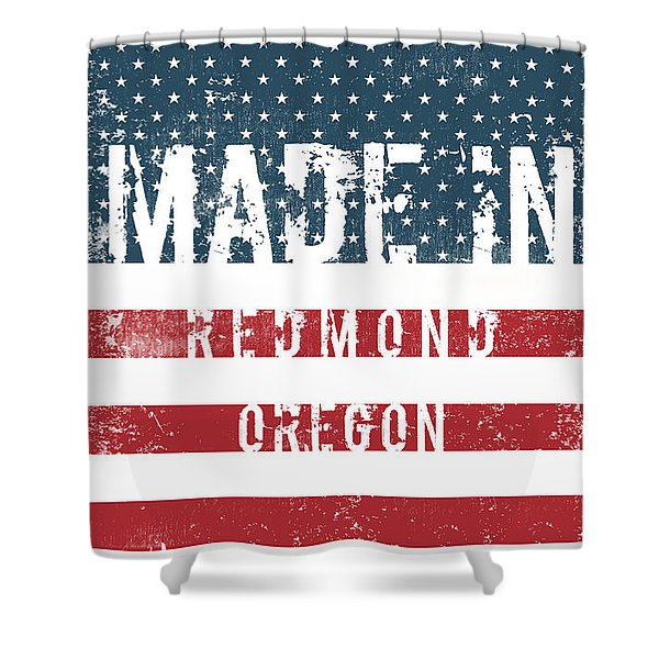 Made In Redmond, Oregon Shower Curtain