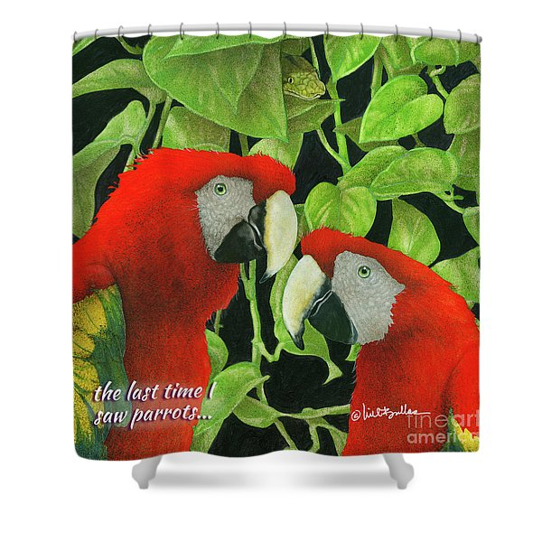 the last time I saw parrots... Shower Curtain
