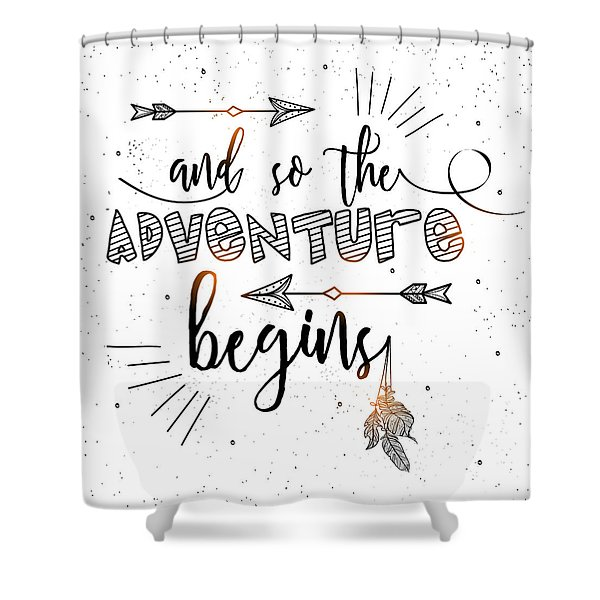 And So The Adventure Begins - Boho Chic Ethnic Nursery Art Poster Print Shower Curtain