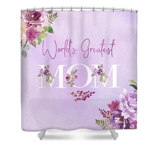 World's Greatest Mom 2 Shower Curtain