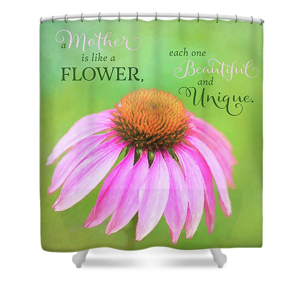 A Mother Is Lke A Flower Shower Curtain
